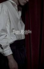 Tom Riddle | Short Stories by Maebelletree