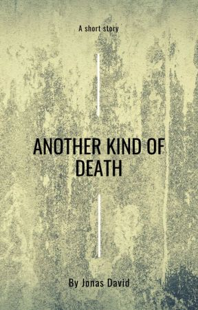 Another Kind of Death by TheJonasDavid
