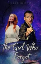 The Girl Who Forgot || doctor who (Book 1) by romanismysoul