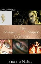 The Dragon Slayer Games✔ 《Laxus x Natsu》 by DaughterOfHades22