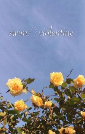 swim ➵ violentine by cryptaz