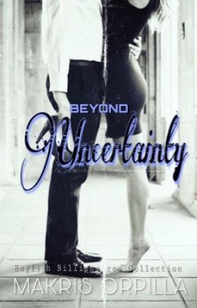 Beyond Uncertainty (Completed) by makrisorpilla