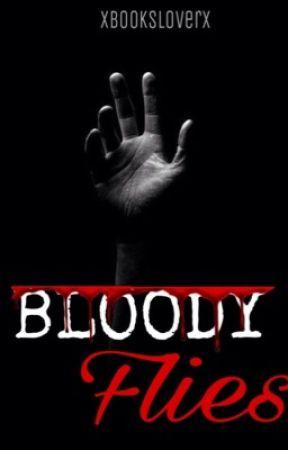 BLOODYFLIES ||TERMINADA||  by xBooksLoverx