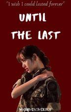 Until the Last by washmesomekpop
