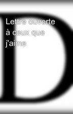 Lettre ouverte à ceux que j'aime by GuillaumeConpte