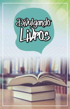 DIVULGANDO LIVROS by NathashaChrysthieMar
