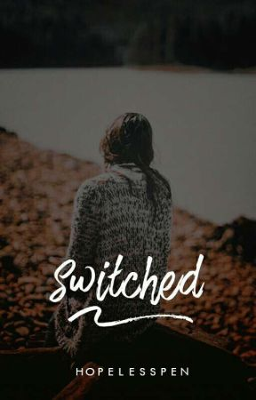 Switched by HopelessPen