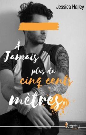À Jamais Plus De Cinq Cents Mètres T1 & 2 - Publié Chez Butterfly Éditions by heyjessical