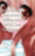 Miss Goody Two-shoes is Dating with a Hot & Cool Gangster by mageangelic