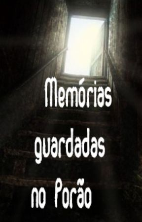 Memórias Guardadas no Porão - COMPLETO by LRodriguesR