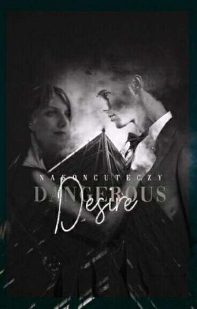 DANGEROUS DESIRE  by nakoncuteczy