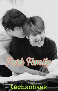 PARK FAMILY [CHANBAEK]✔COMPLETE cover