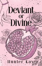 Deviant or Divine |  Hades and Persephone ✔️ by floraonfire