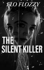 THE SILENT KILLER by FloFlower0