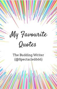 My Favourite Quotes (Part I)✔️ cover