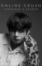 Online Crush || Taehyung x Reader by KohakuCheshire