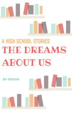 The Dreams  About Us by keisyazizah
