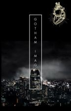 Gotham Imagines by cookiemisfit
