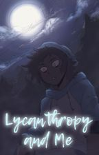 Lycanthropy and Me: The First Semester(mlm) by TrixterDark