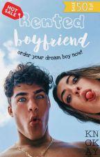 Rented Boyfriend {REWRITING} by KNGKAY