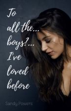 To All The...Boys?... I've Loved Before // (Warmi) by Sandy_Powers
