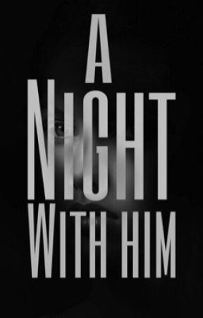 A Night with Him by arioncole