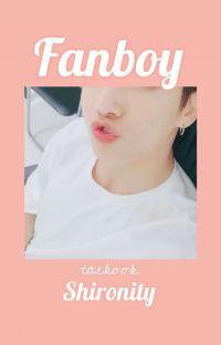 Fanboy   Taekook   Shironity cover