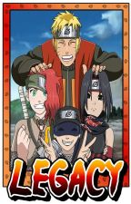 Legacy: A Naruto Fanfic by DesiraeOliver