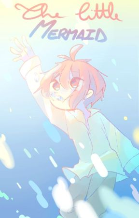 The little Mermaid (VERY slow updates) by Kurumiin