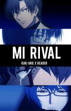 MI RIVAL (Kuki Urie y Tu) by MorthyCleaver