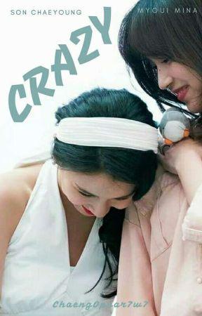 Crazy - [MiChaeng] by ChaengOppar7w7