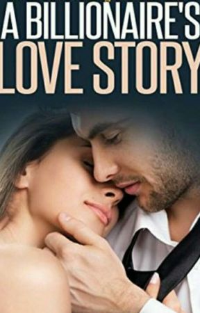 Billionaire's Love Story {Completed}✓ by Karishma357