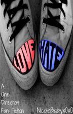 Love Hate (A One Direction Fan Fiction) by Nicolebabyx0x0