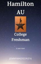 Hamilton College AU - Freshman (Book 2) by jemmymadison316