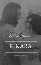 "Short Stories ""Rikara"" by silent_reader_02"