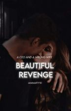 Beautiful Revenge  COMPLETED  by iammarty10