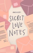 Uncover: Secret Love Notes ni bolpen_desarapen