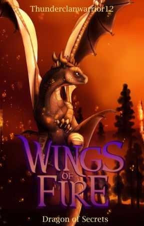 Wings of Fire • Dragon of Secrets [2] by Thunderclanwarrior12