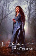La Dernière Prêtresse by Alklynn