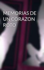MEMORIAS DE UN CORAZON ROTO by mangakahhh