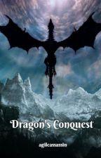 Dragon's Conquest by agileassassin
