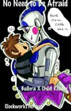 No Need to Be Afraid (Ballora X Abused!Child!Reader) by ClockworkTheProxy