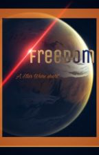 Freedom: A Star Wars Short Story Entry #1  ✔   *closed* by JAChaffin