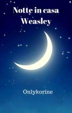 Notte in casa Weasley by Onlykorine
