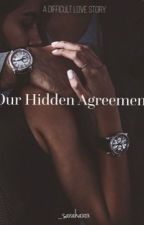Our Hidden Agreement | ✔️ | by _sarahaxox