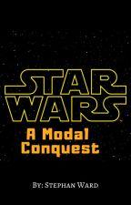 Star Wars: A Modal Conquest by StephanWard
