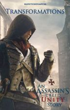 Transformations: An Assassins Creed Unity fanfic by hotelfanfiction