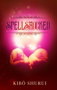 SpellShocked (SpellShocked Saga: Book 1) cover