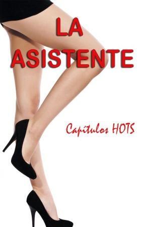 LA ASISTENTE (CAPÍTULOS HOTS) by NinaColman
