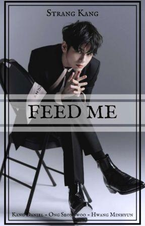 🔞 FEED ME   Ongnielhwang by Durmstrang_Kang